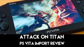 Attack on Titan PS Vita Import Review