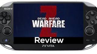 Dead Ahead: Zombie Warfare PS Vita Review ( PSVita )